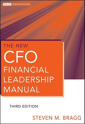 The New CFO Financial Leadership Manual By Bragg, Steven M.